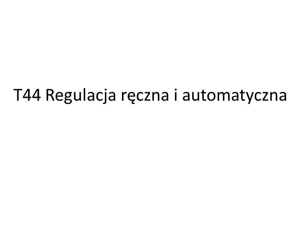 T44 Regulacja ręczna i automatyczna
