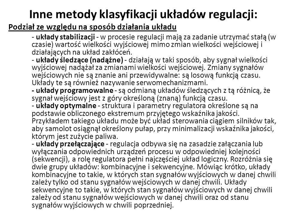 Inne metody klasyfikacji układów regulacji: