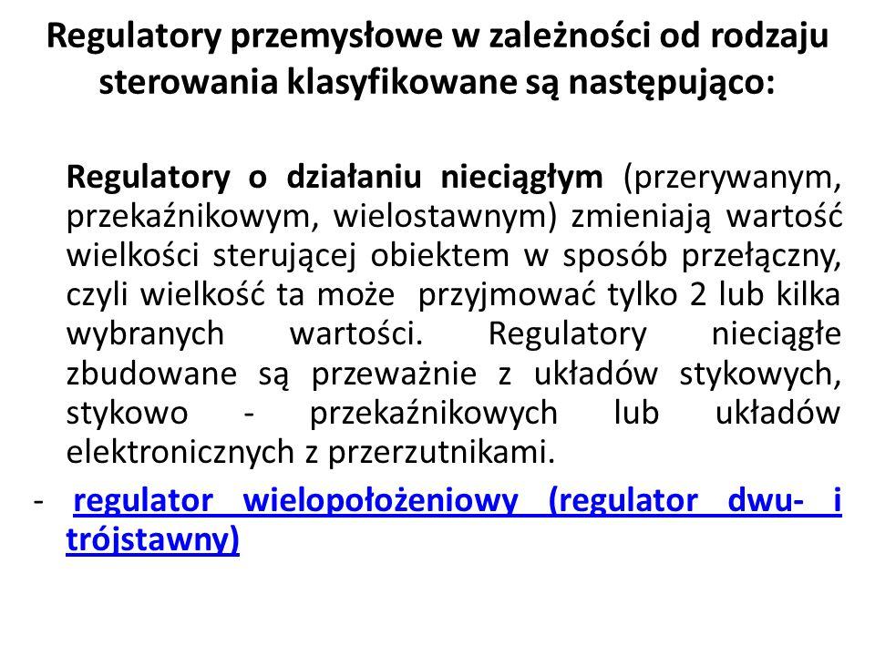 Regulatory przemysłowe w zależności od rodzaju sterowania klasyfikowane są następująco: