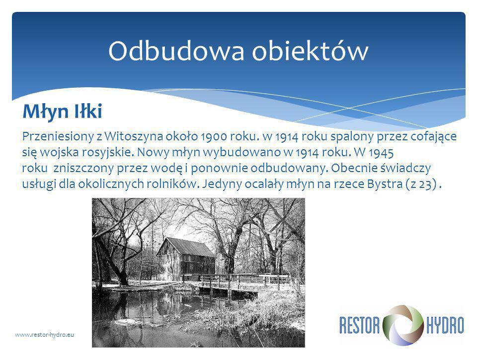 Odbudowa obiektów Młyn Iłki