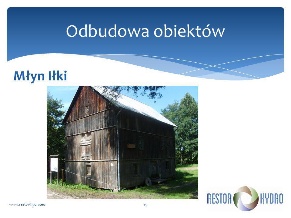 Odbudowa obiektów Młyn Iłki www.restor-hydro.eu