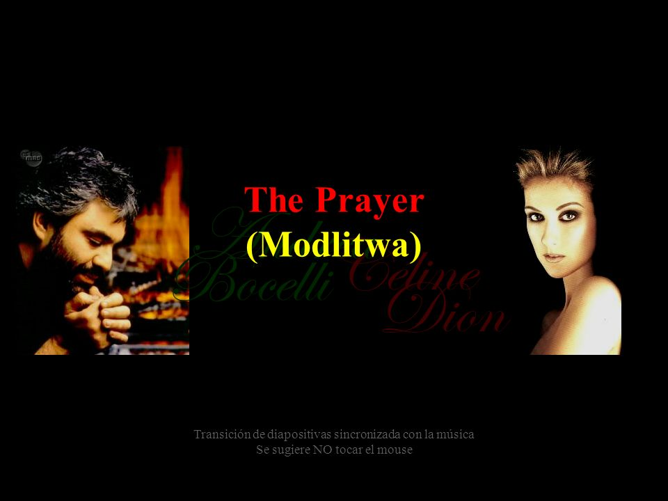 Andrea Céline Bocelli Dion The Prayer (Modlitwa)