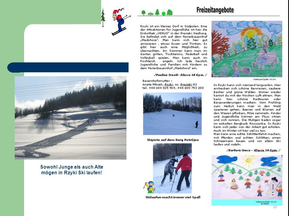 Sowohl Junge als auch Alte mögen in Rzyki Ski laufen!