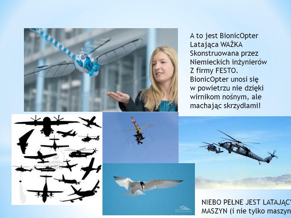 A to jest BionicOpterLatająca WAŻKA. Skonstruowana przez. Niemieckich inżynierów. Z firmy FESTO. BionicOpter unosi się.