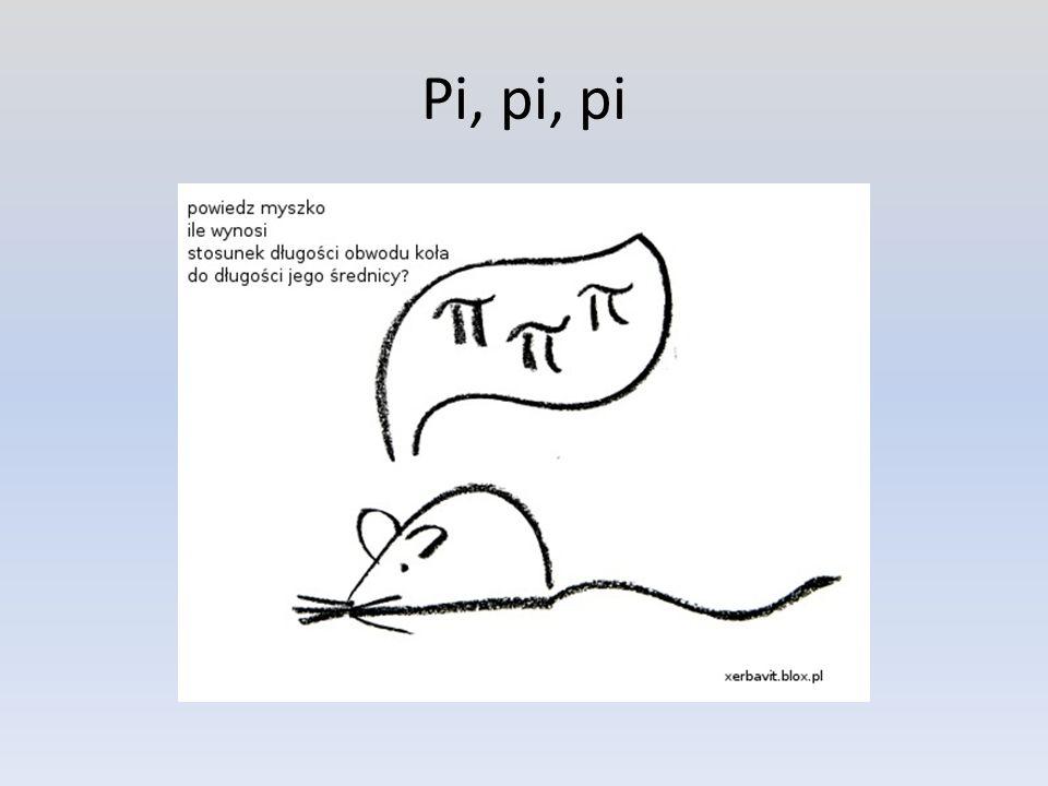 Pi, pi, pi
