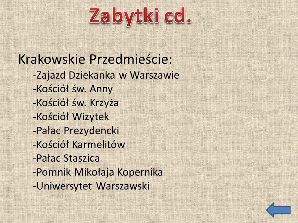 Zabytki cd. Krakowskie Przedmieście: -Zajazd Dziekanka w Warszawie