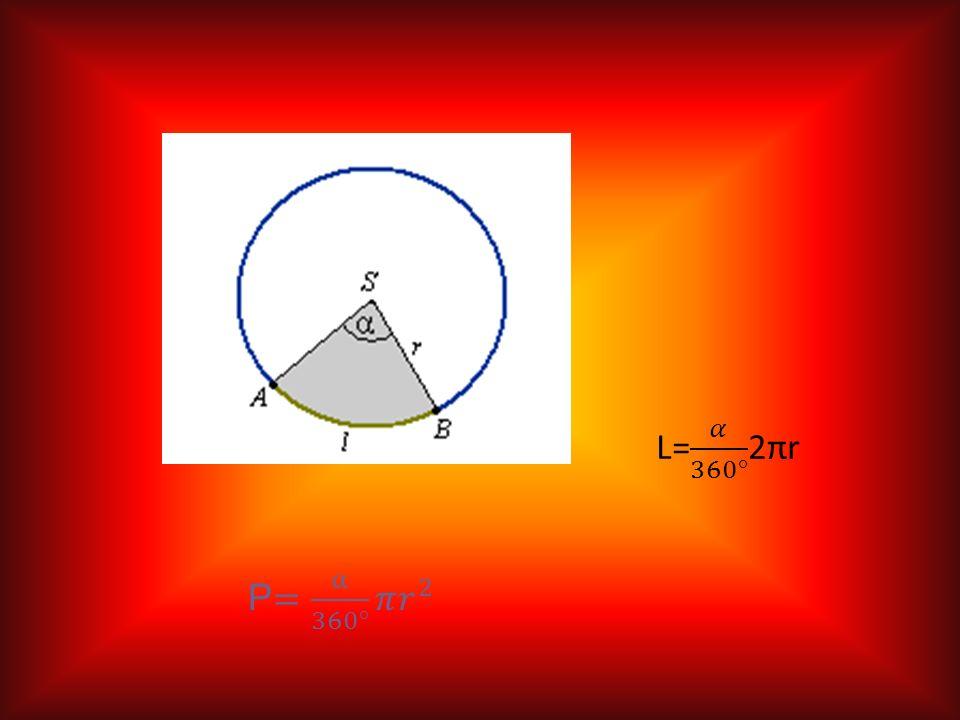 L= 𝛼 360° 2πr P= α 360° 𝜋 𝑟 2