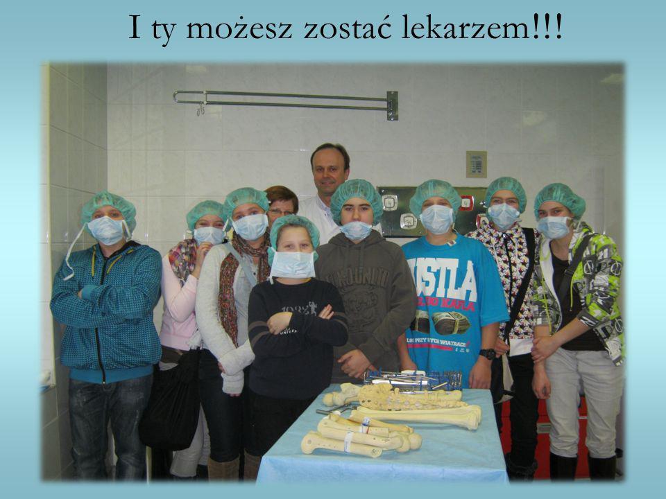 I ty możesz zostać lekarzem!!!