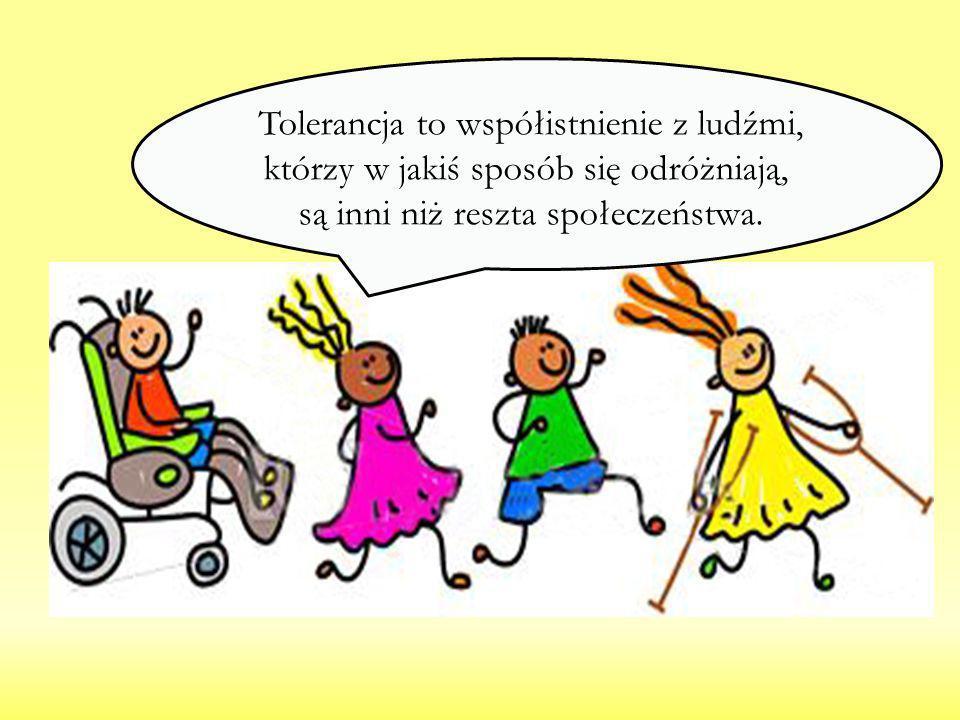 Tolerancja to współistnienie z ludźmi,