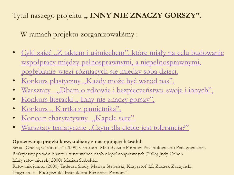 """Tytuł naszego projektu """" INNY NIE ZNACZY GORSZY ."""