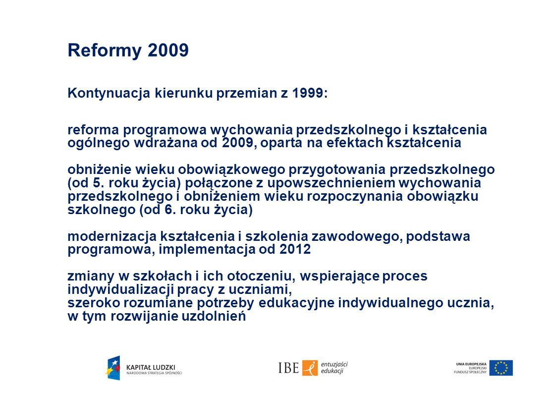 Reformy 2009 Kontynuacja kierunku przemian z 1999: