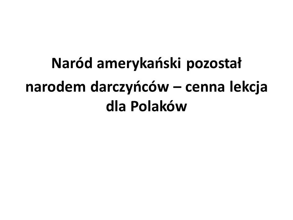 Naród amerykański pozostał narodem darczyńców – cenna lekcja dla Polaków