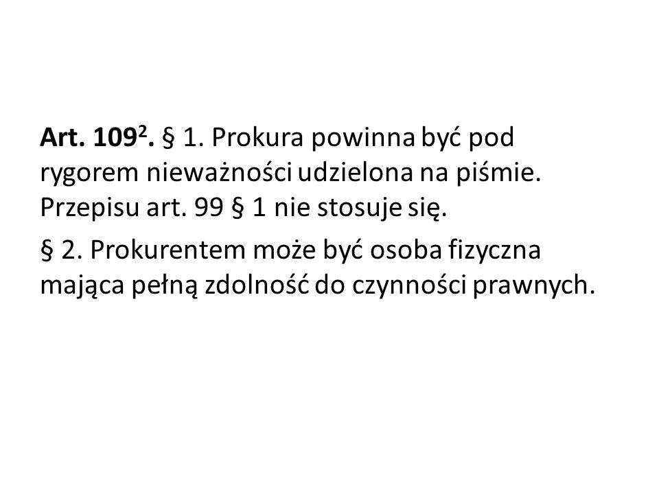 Art. 1092. § 1. Prokura powinna być pod rygorem nieważności udzielona na piśmie.
