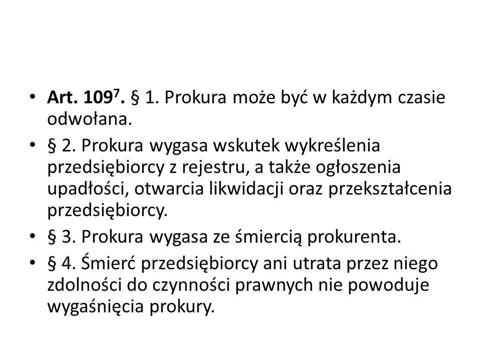Art. 1097. § 1. Prokura może być w każdym czasie odwołana.