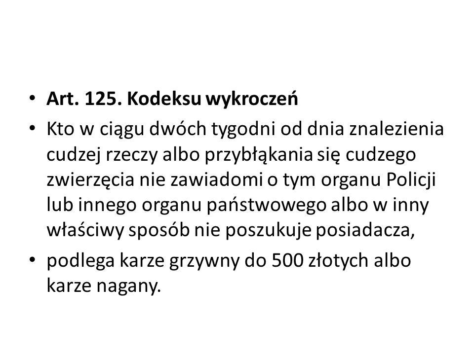 Art. 125. Kodeksu wykroczeń