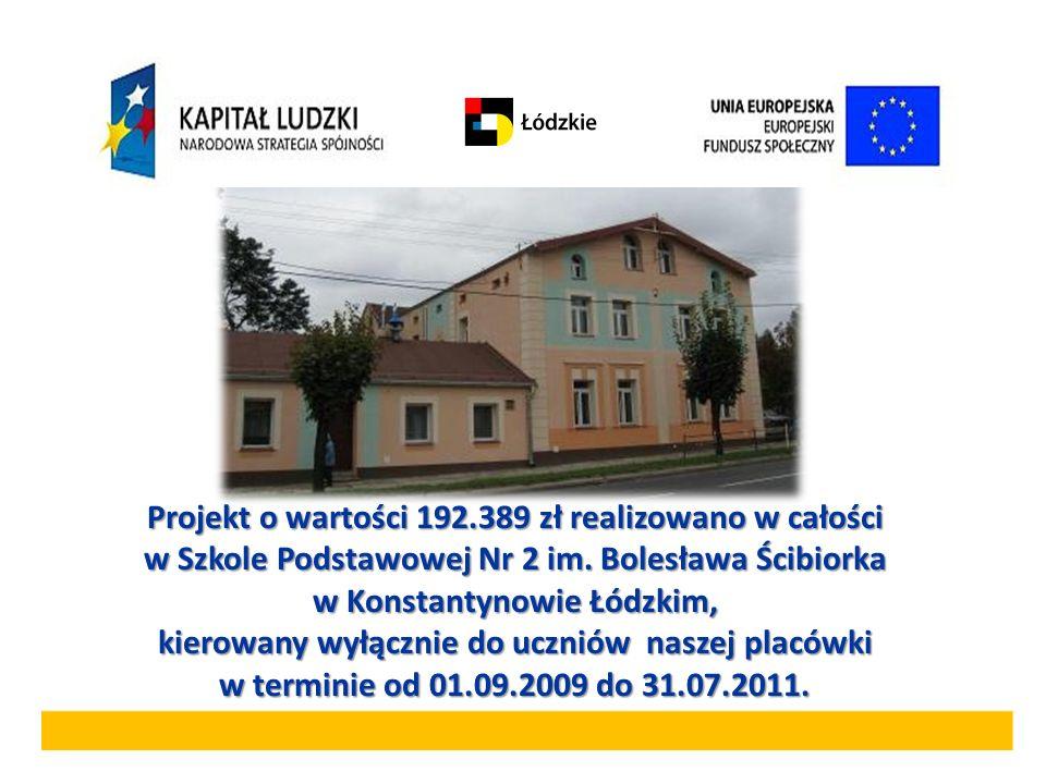 Projekt o wartości 192.389 zł realizowano w całości w Szkole Podstawowej Nr 2 im. Bolesława Ścibiorka w Konstantynowie Łódzkim, kierowany wyłącznie do uczniów naszej placówki