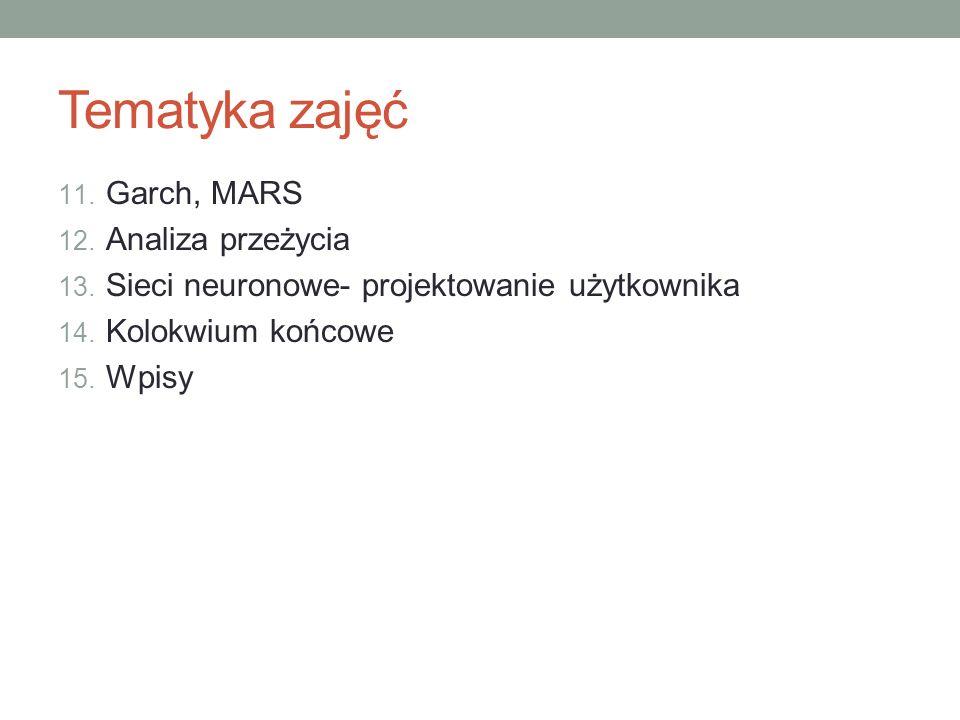 Tematyka zajęć Garch, MARS Analiza przeżycia
