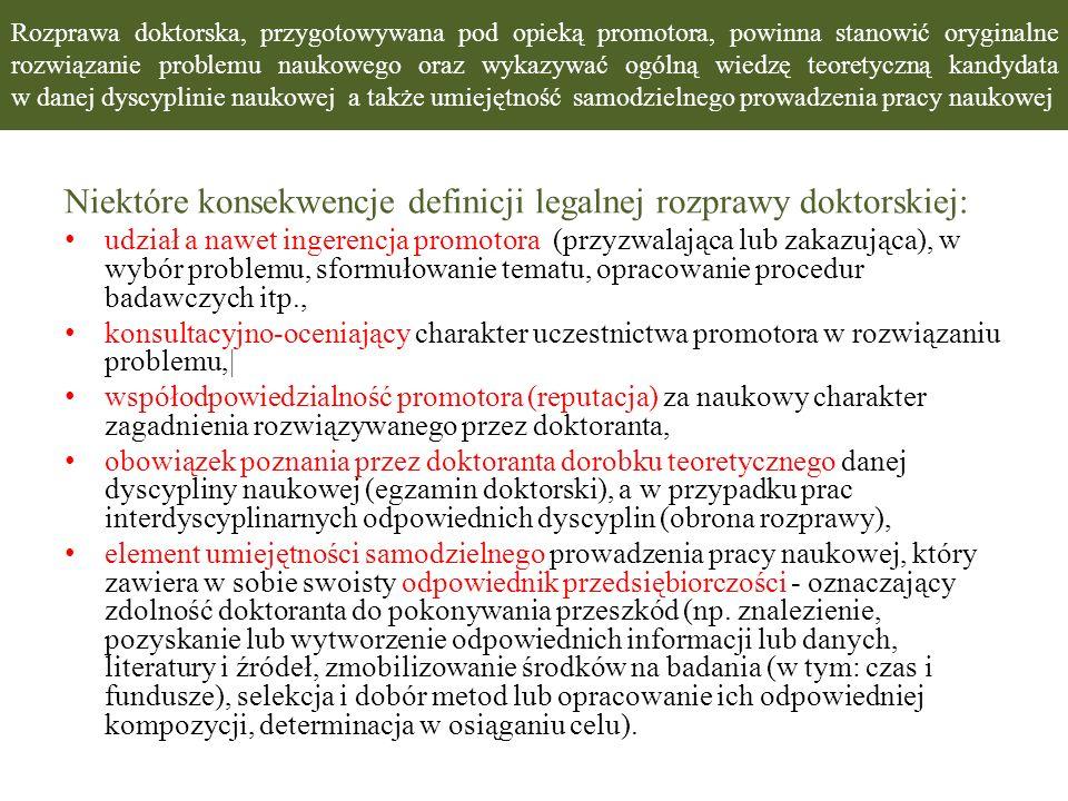 Niektóre konsekwencje definicji legalnej rozprawy doktorskiej: