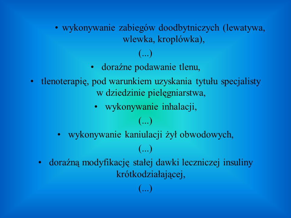 wykonywanie zabiegów doodbytniczych (lewatywa, wlewka, kroplówka),