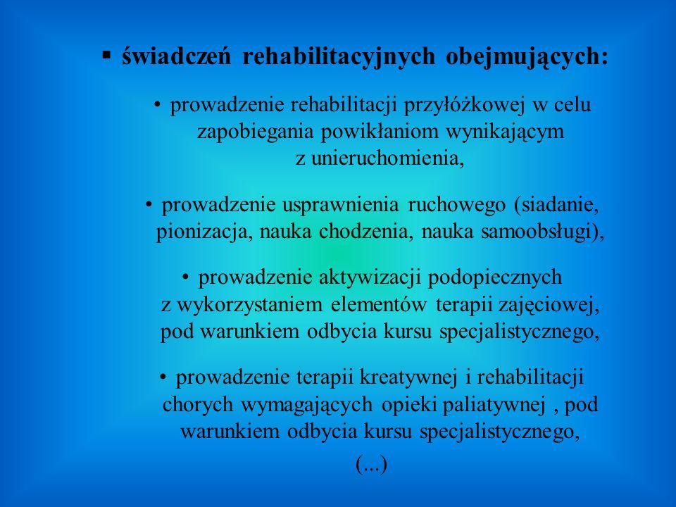 świadczeń rehabilitacyjnych obejmujących: