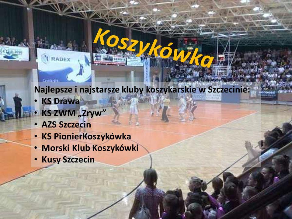 Koszykówka Najlepsze i najstarsze kluby koszykarskie w Szczecinie: