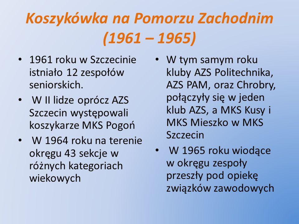 Koszykówka na Pomorzu Zachodnim (1961 – 1965)