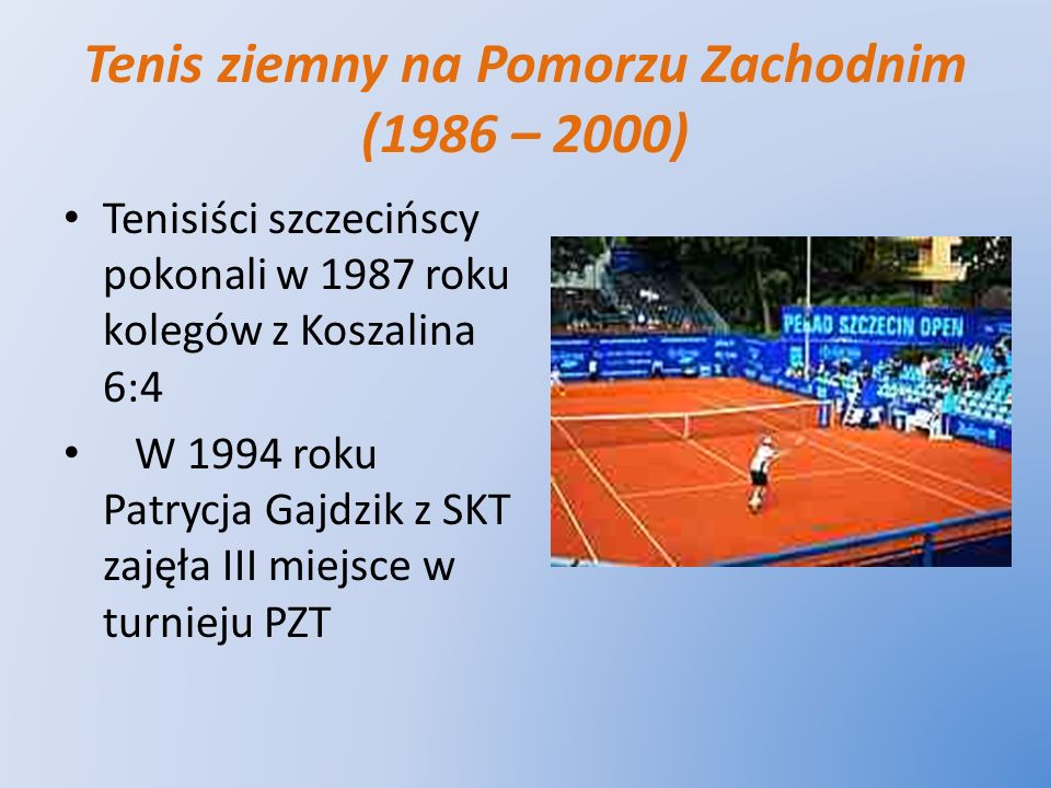 Tenis ziemny na Pomorzu Zachodnim (1986 – 2000)