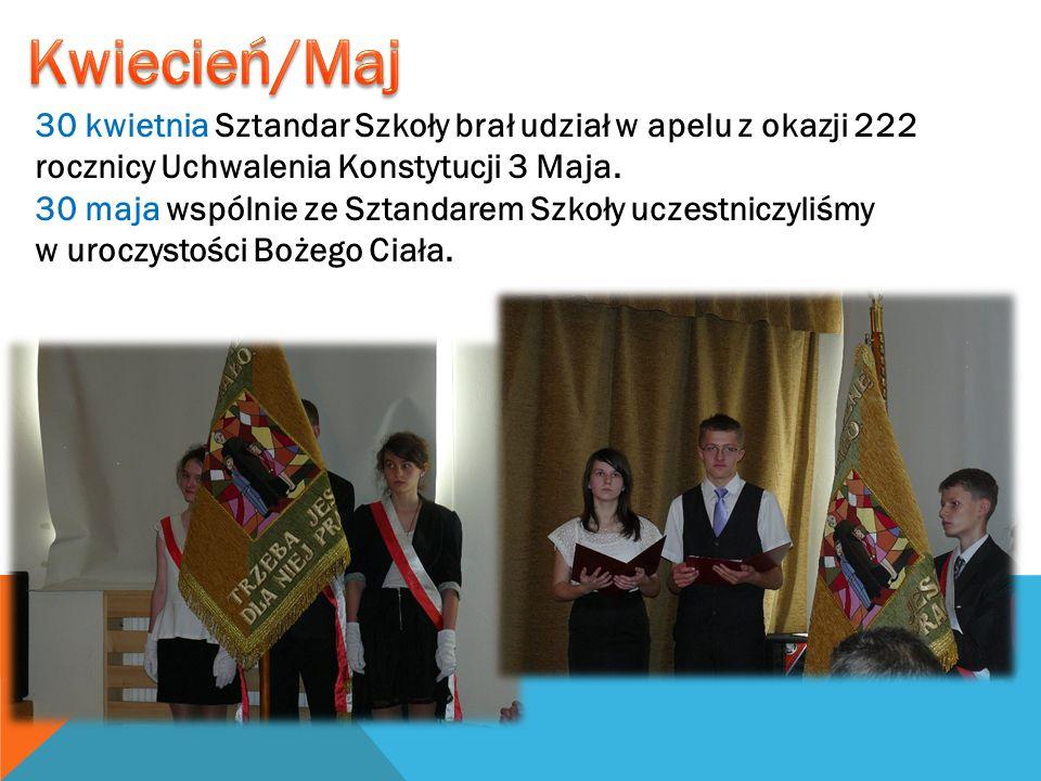 Kwiecień/Maj 30 kwietnia Sztandar Szkoły brał udział w apelu z okazji 222 rocznicy Uchwalenia Konstytucji 3 Maja.