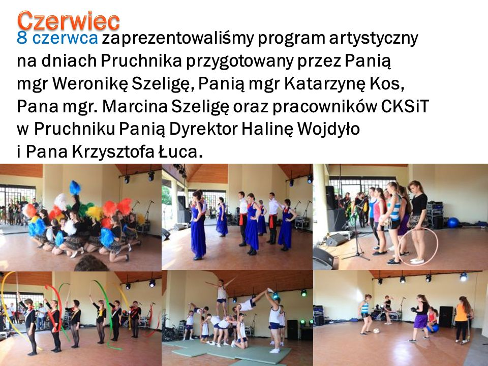 Czerwiec 8 czerwca zaprezentowaliśmy program artystyczny