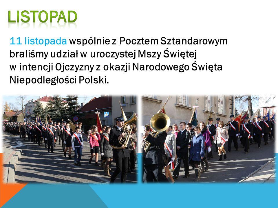 Listopad 11 listopada wspólnie z Pocztem Sztandarowym braliśmy udział w uroczystej Mszy Świętej.