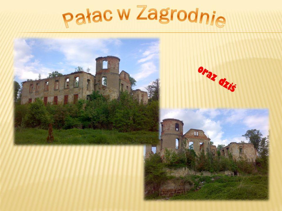 Pałac w Zagrodnie oraz dziś