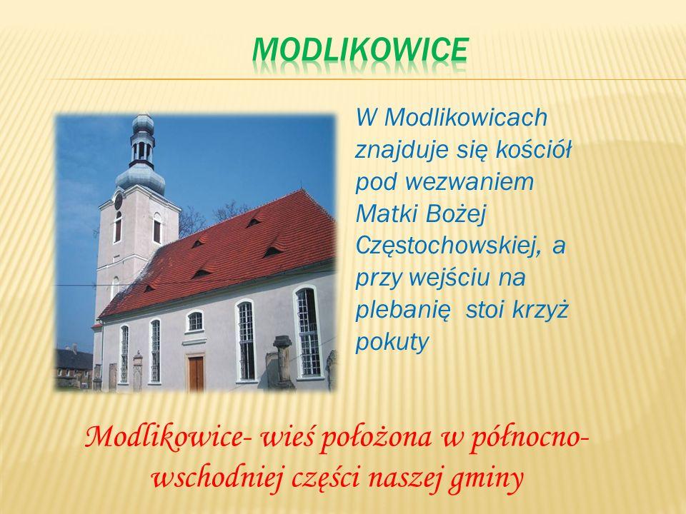 Modlikowice- wieś położona w północno- wschodniej części naszej gminy