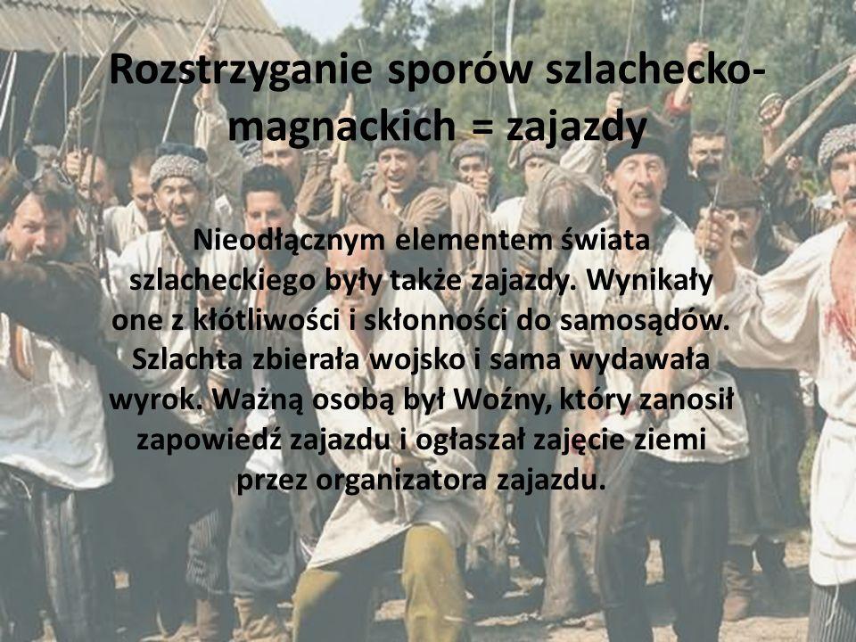 Rozstrzyganie sporów szlachecko-magnackich = zajazdy