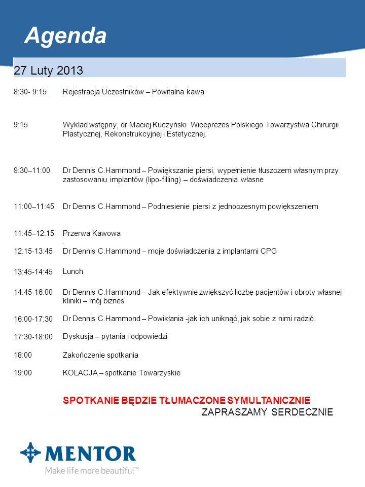 Agenda 27 Luty 2013 SPOTKANIE BĘDZIE TŁUMACZONE SYMULTANICZNIE