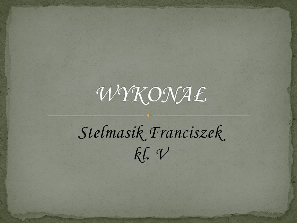 Stelmasik Franciszek kl. V