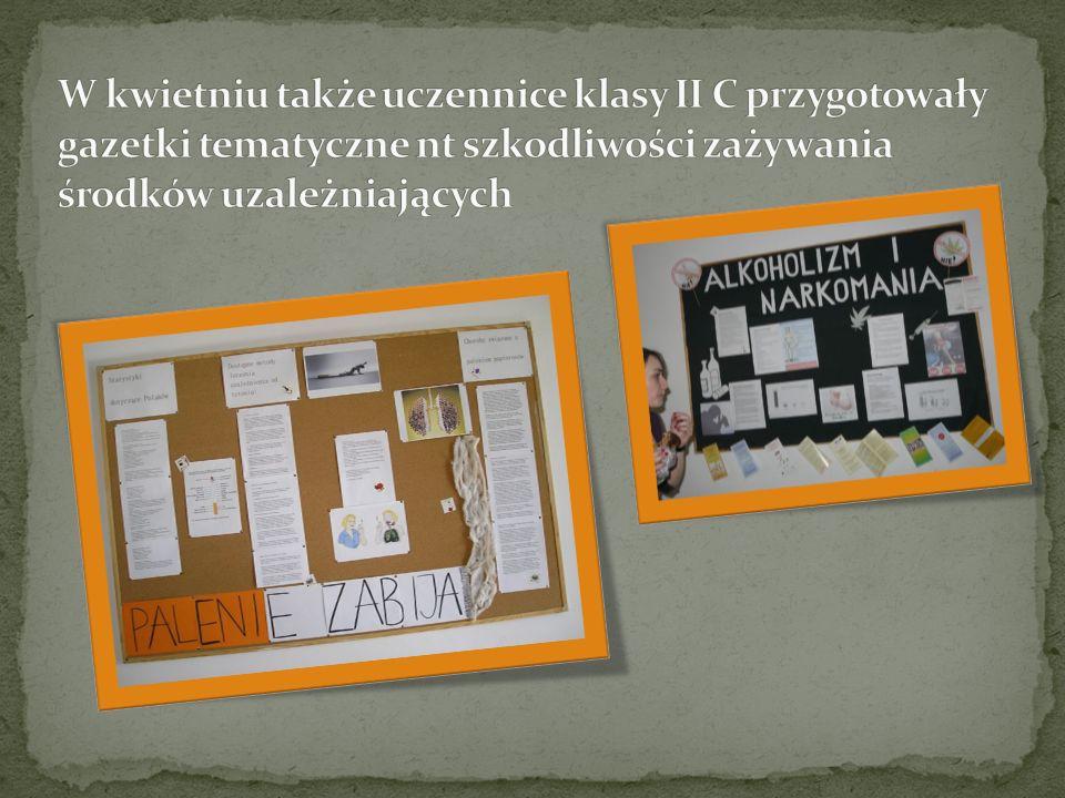 W kwietniu także uczennice klasy II C przygotowały gazetki tematyczne nt szkodliwości zażywania środków uzależniających