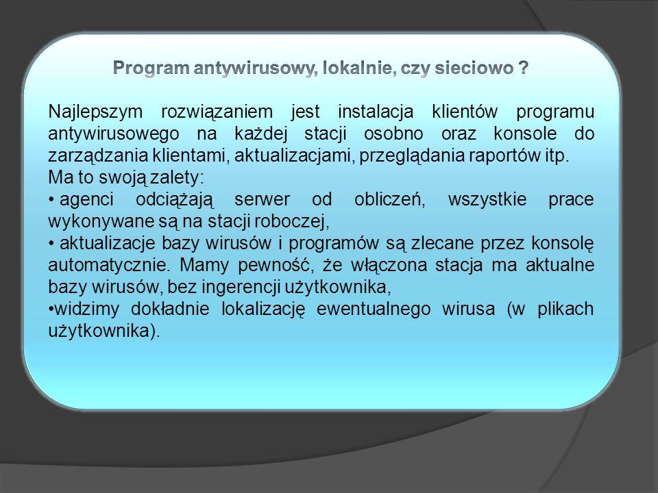 Program antywirusowy, lokalnie, czy sieciowo