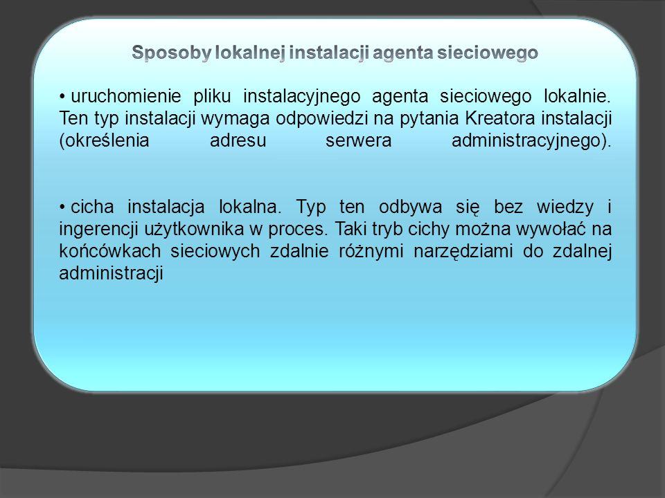 Sposoby lokalnej instalacji agenta sieciowego
