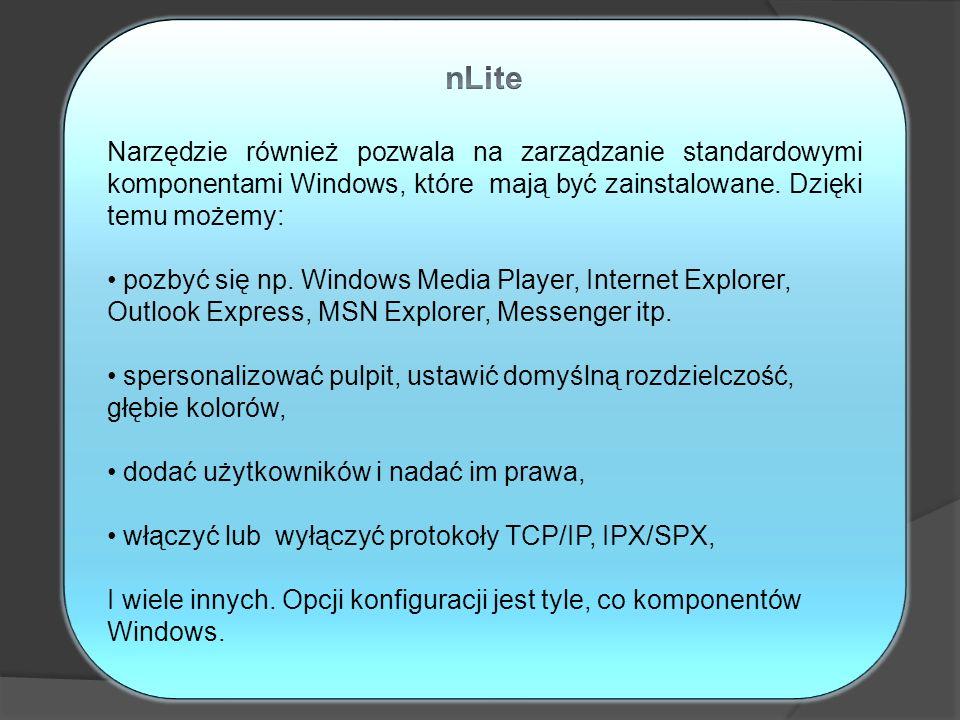 nLite Narzędzie również pozwala na zarządzanie standardowymi komponentami Windows, które mają być zainstalowane. Dzięki temu możemy: