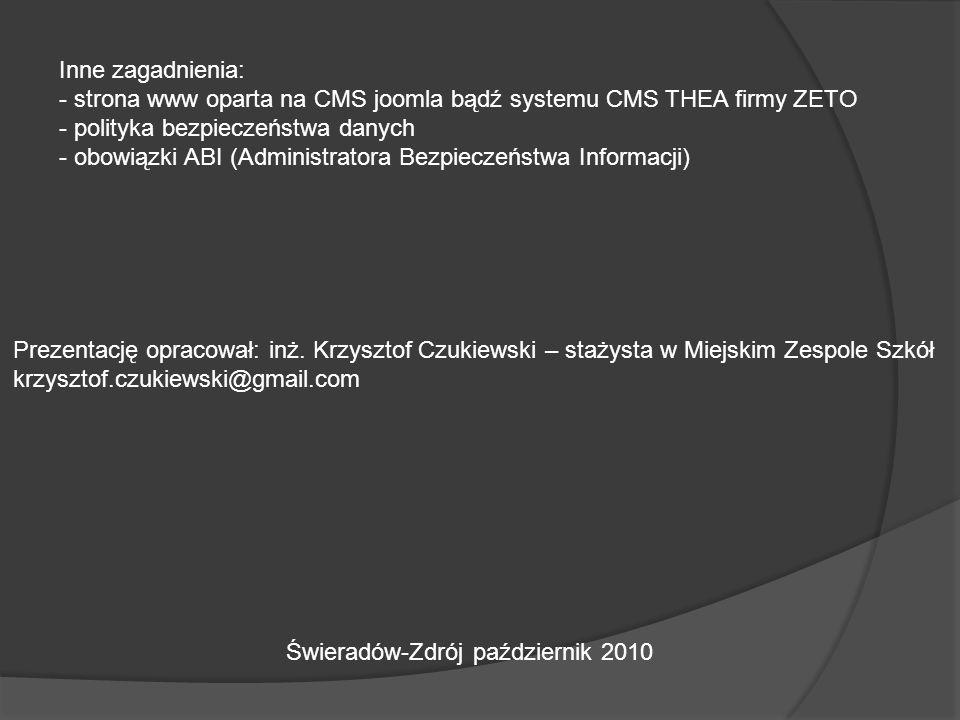 Inne zagadnienia: strona www oparta na CMS joomla bądź systemu CMS THEA firmy ZETO. polityka bezpieczeństwa danych.