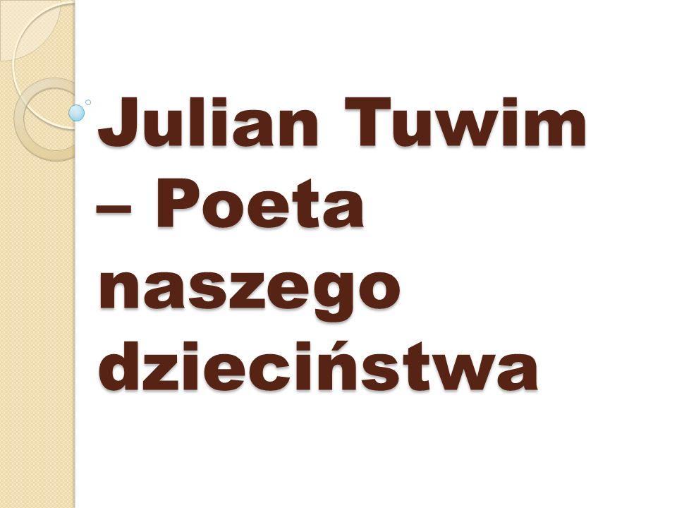 Julian Tuwim – Poeta naszego dzieciństwa