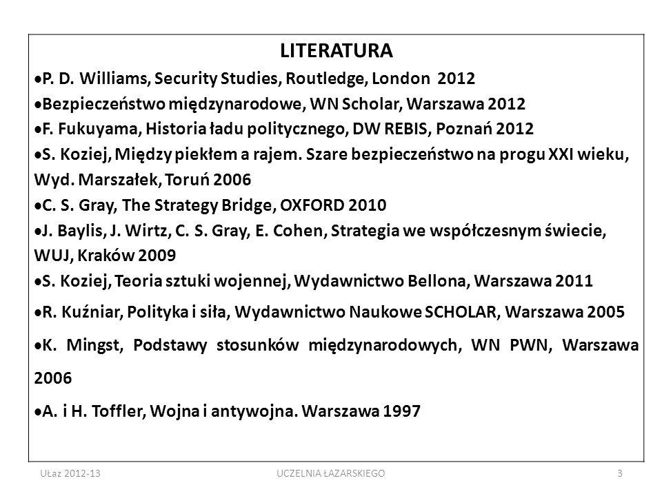LITERATURA P. D. Williams, Security Studies, Routledge, London 2012