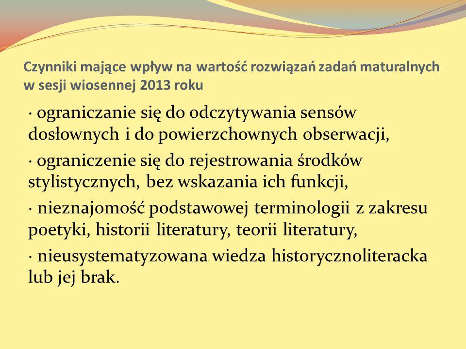 · nieusystematyzowana wiedza historycznoliteracka lub jej brak.