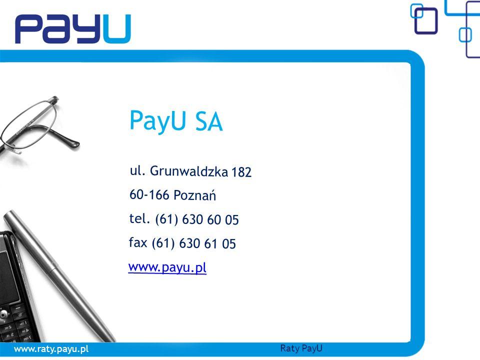 PayU SA ul. Grunwaldzka 182 60-166 Poznań tel. (61) 630 60 05