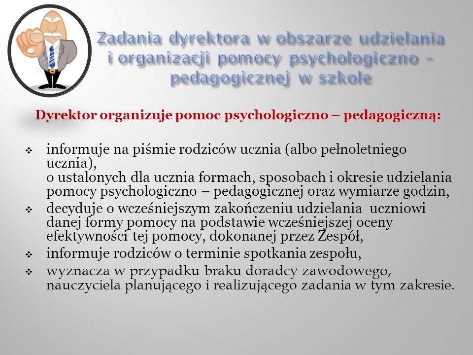 Dyrektor organizuje pomoc psychologiczno – pedagogiczną: