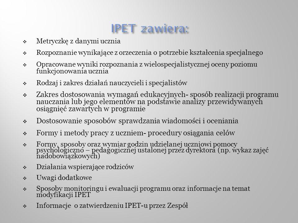IPET zawiera: Metryczkę z danymi ucznia. Rozpoznanie wynikające z orzeczenia o potrzebie kształcenia specjalnego.