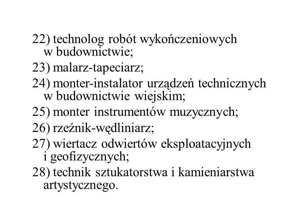 22) technolog robót wykończeniowych w budownictwie;