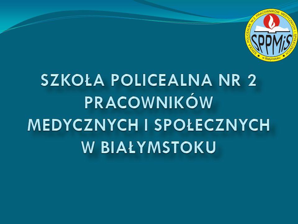 SZKOŁA POLICEALNA NR 2 PRACOWNIKÓW MEDYCZNYCH I SPOŁECZNYCH W BIAŁYMSTOKU