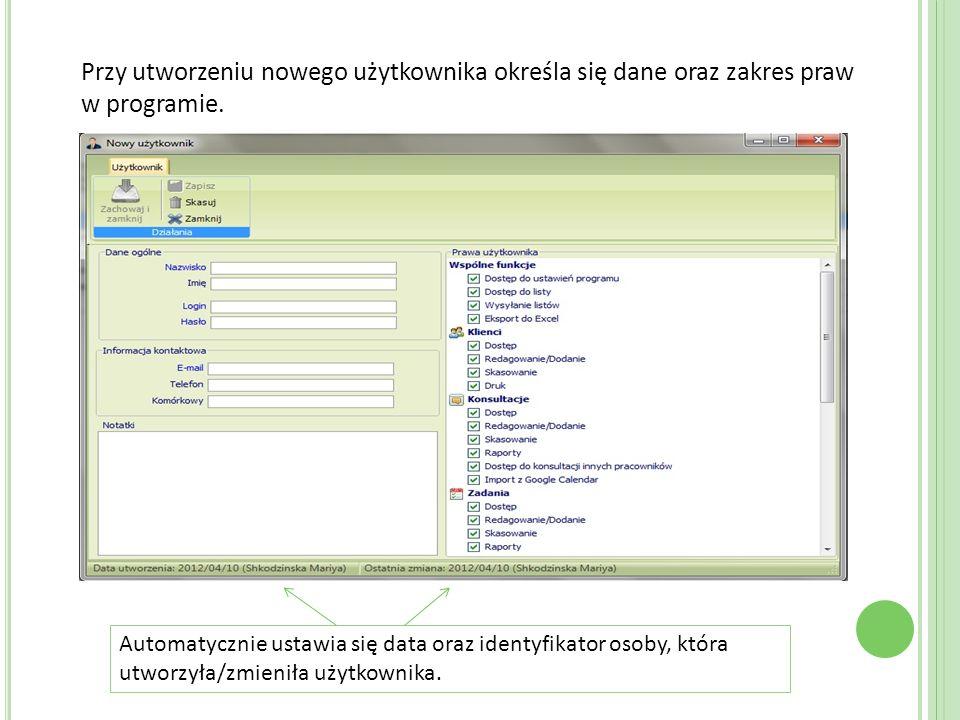 Przy utworzeniu nowego użytkownika określa się dane oraz zakres praw w programie.