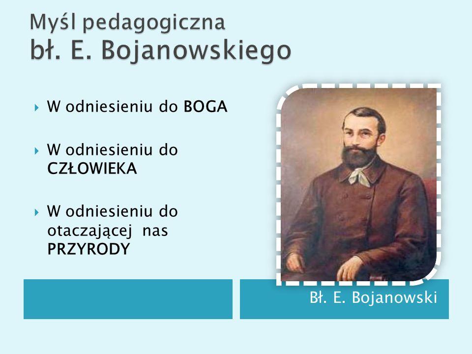 Myśl pedagogiczna bł. E. Bojanowskiego